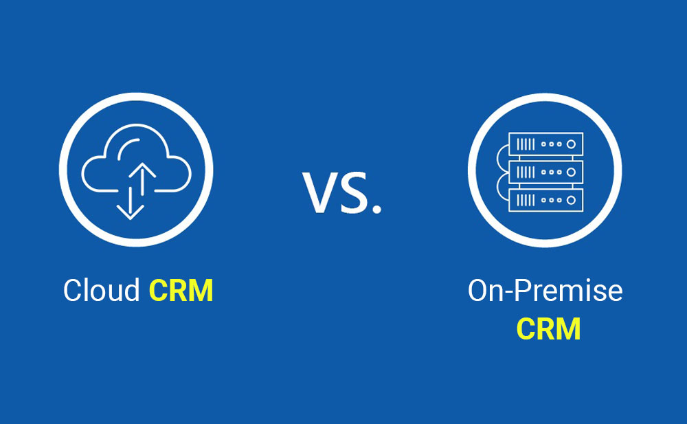 CRM: Cloud vs. On-Premise