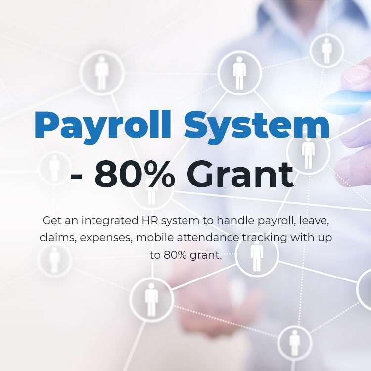 HR Payroll system, e-Leave, Mobile Attendance App   80% PSG Grant 2
